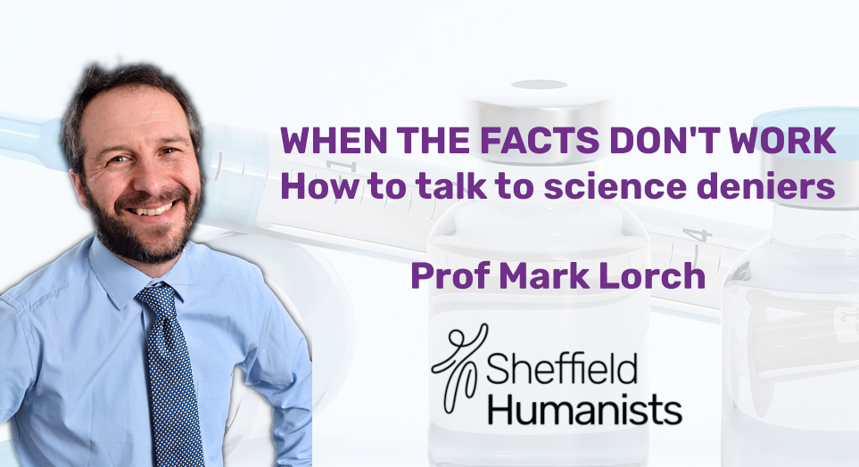 Picture of Professor Mark Lorch in front a photo of vaccines. Text: When the facts don't work – how to talk to science deniers Prof Mark Lorch
