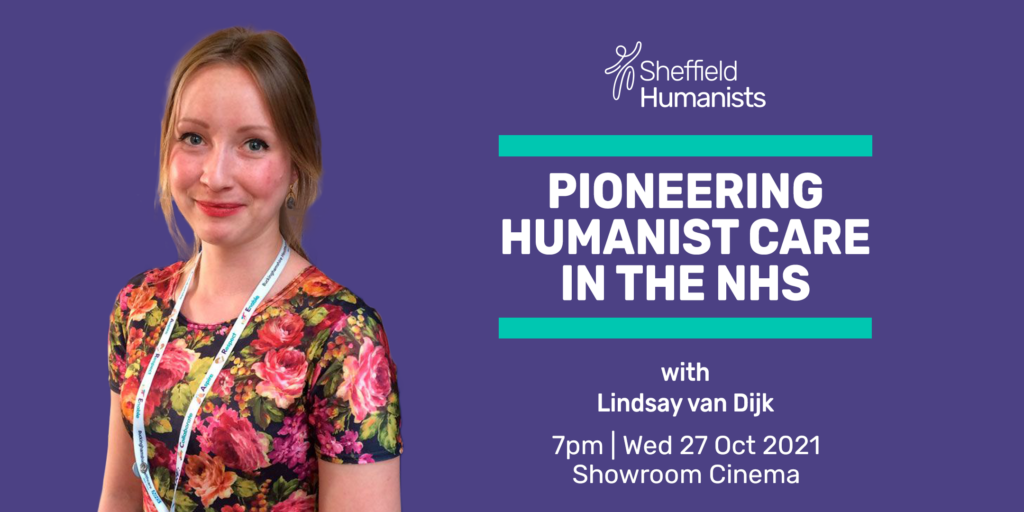 Image of Lindsay van Dijk with details of her upcoming talk. Sheffield Humanists logo, Text: Pioneering Humanist Care In the NHS, with Lindsay van Dijk, 7pm Wed 21 Oct 2021 Showroom Cinema
